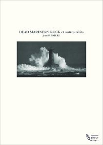 DEAD MARINERS' ROCK et autres récits