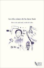 Les dix crimes de la classe huit