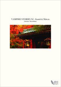VAMPIRE STORIES XI : Kamii & Shiren