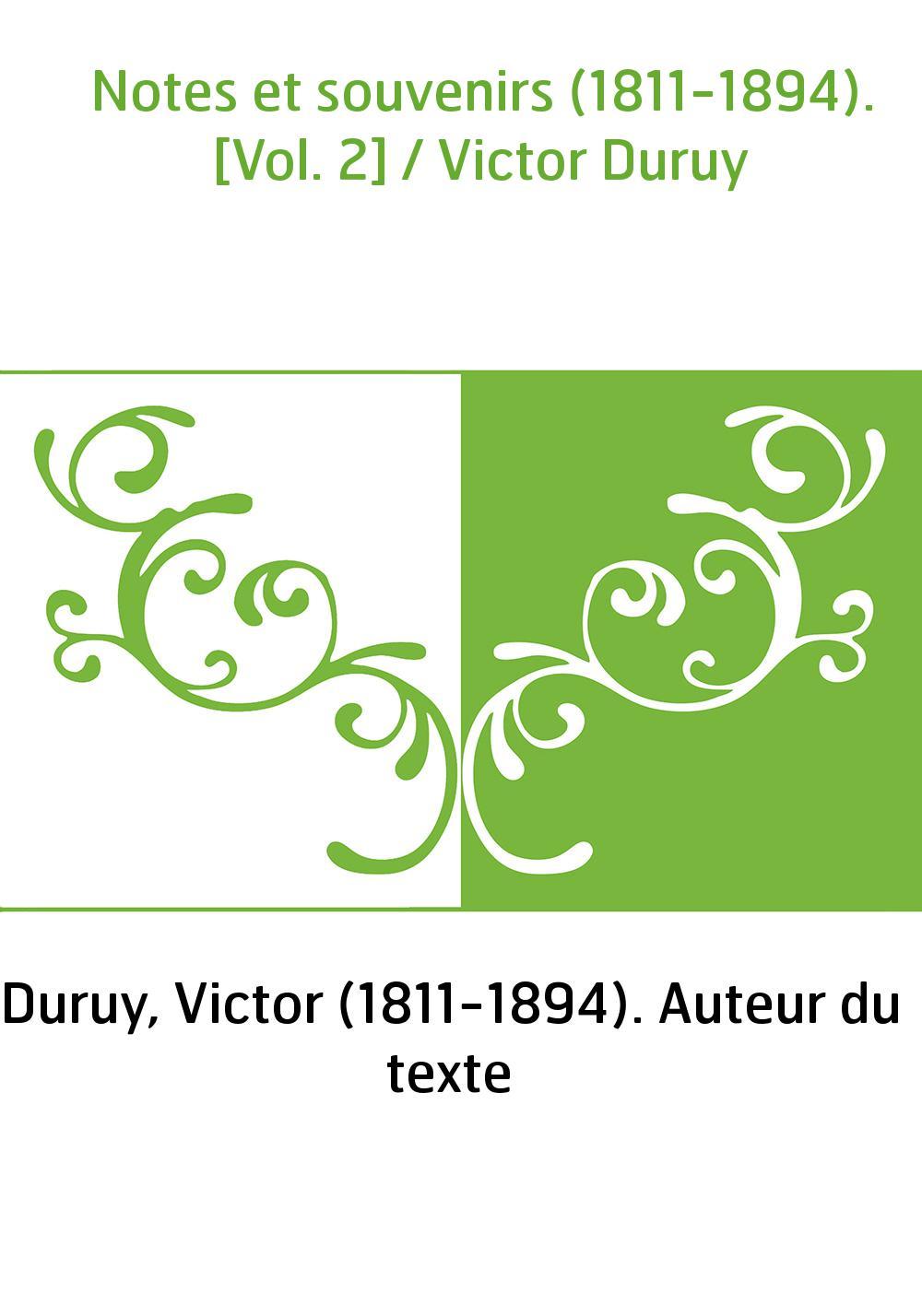 Notes et souvenirs (1811-1894). [Vol. 2] / Victor Duruy