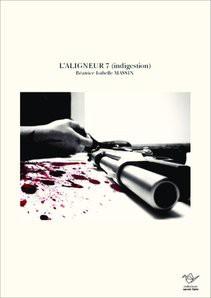 L'ALIGNEUR 7 (indigestion)