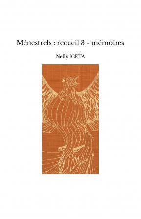 Ménestrels : recueil 3 - mémoires