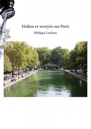 Haïkus et senryûs sur Paris