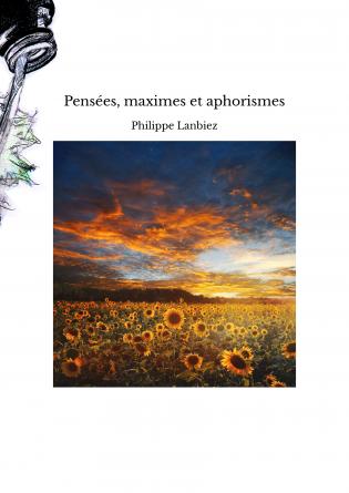 Pensées, maximes et aphorismes