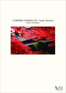 VAMPIRE STORIES XII : Snake Divinity