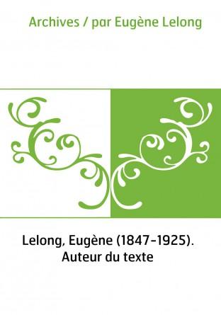Archives / par Eugène Lelong