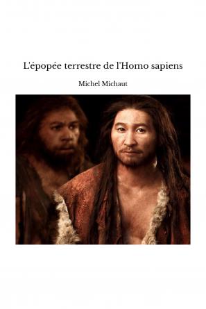L'épopée terrestre de l'Homo sapiens
