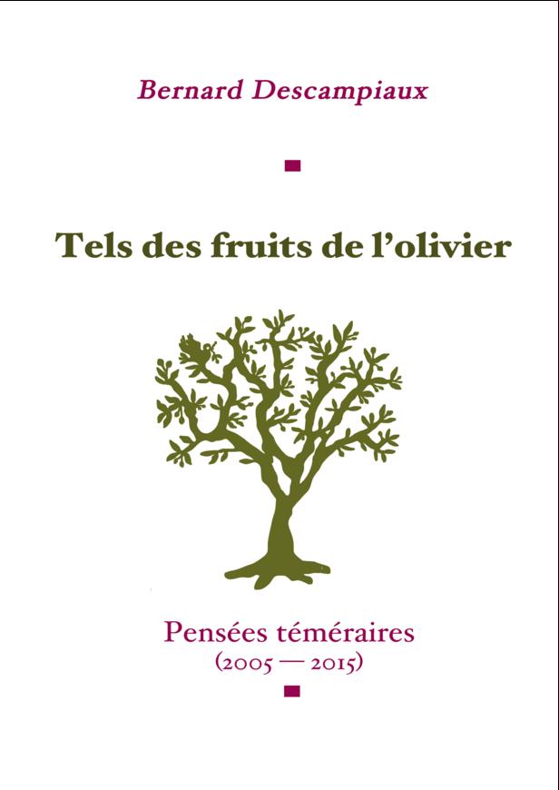 Tels des fruits de l'olivier