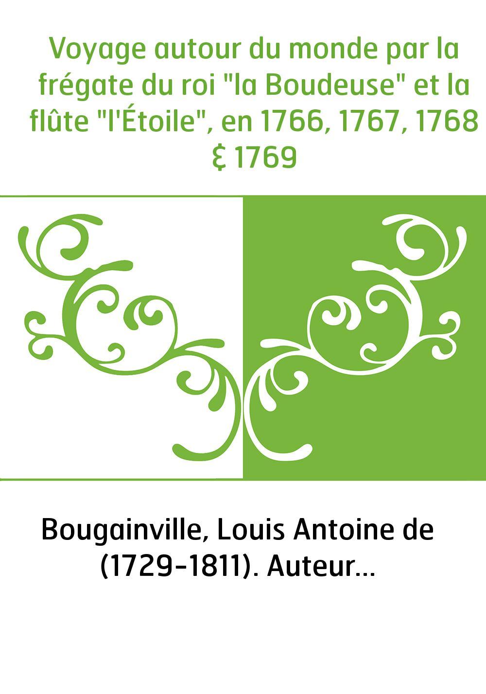 """Voyage autour du monde par la frégate du roi """"la Boudeuse"""" et la flûte """"l'Étoile"""", en 1766, 1767, 1768 & 1769"""