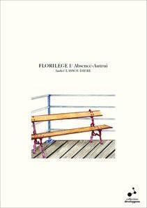 FLORILEGE I/ Absence-Autrui