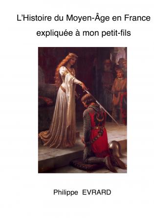 Histoire du Moyen-Age à mon petit-fils