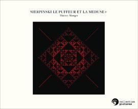 SIERPINSKI LE PUFFEUR ET LA MEDUSE+