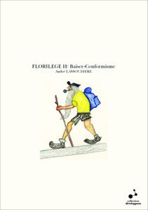 FLORILEGE II/ Baiser-Conformisme