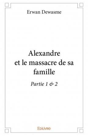 Alexandre et le massacre de sa famille