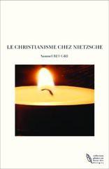 LE CHRISTIANISME CHEZ NIETZSCHE