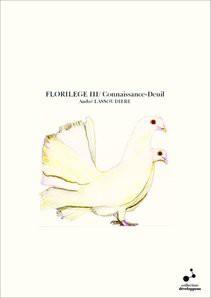 FLORILEGE III/ Connaissance-Deuil
