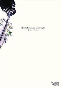 Rochefort sous Louis XIV