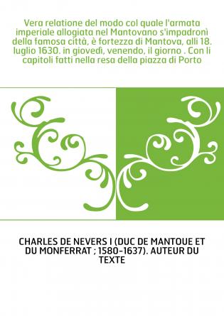 Vera relatione del modo col quale l'armata imperiale allogiata nel Mantovano s'impadronì della famosa città, è fortezza di Manto