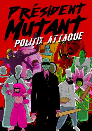Président Mutant - Politix Attaque