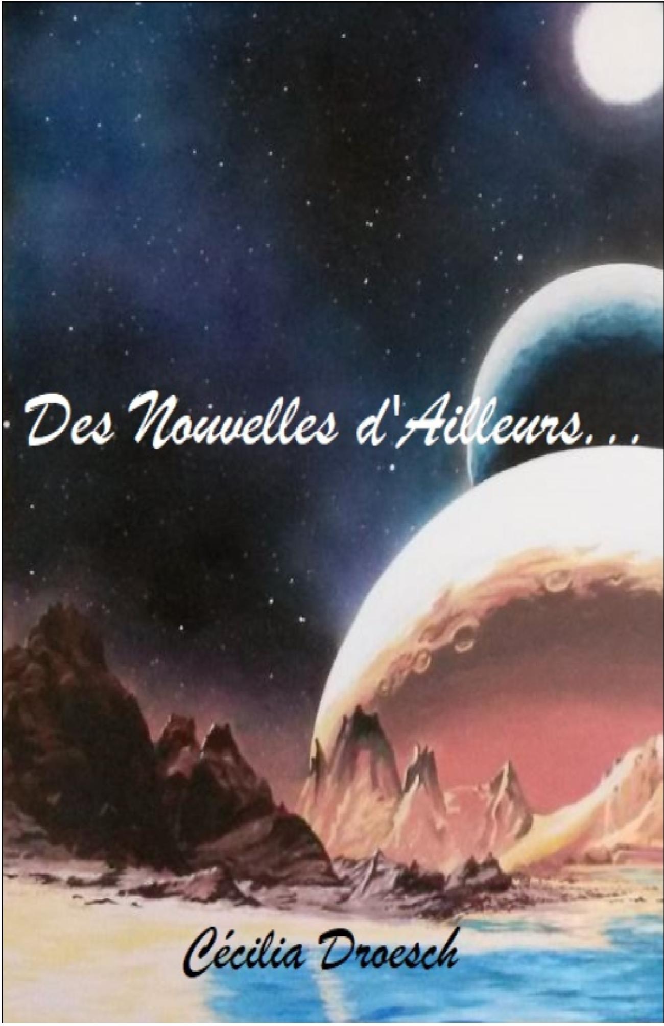 Des Nouvelles d'Ailleurs...