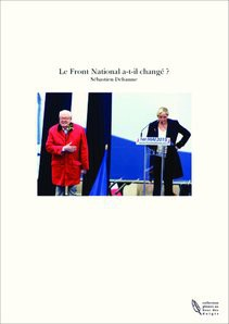 Le Front National a-t-il changé ?