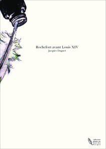 Rochefort avant Louis XIV