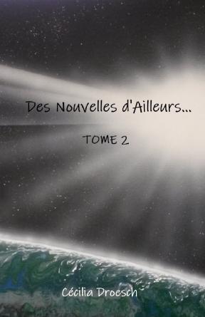 Des Nouvelles d'Ailleurs... TOME 2