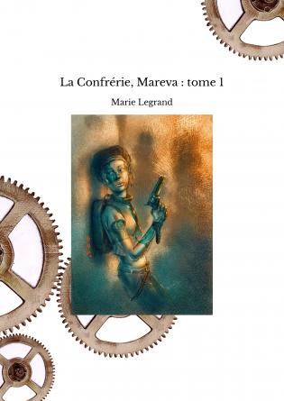 La Confrérie, Mareva : tome 1