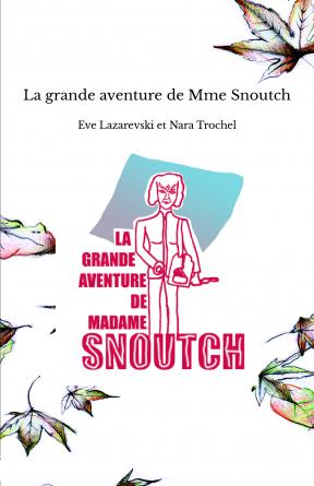 La grande aventure de Mme Snoutch
