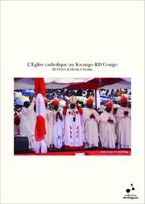 L'Eglise catholique au Kwango RD Congo
