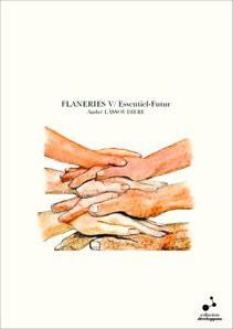 FLANERIES V/ Essentiel-Futur