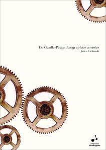 De Gaulle-Pétain, biographies croisées