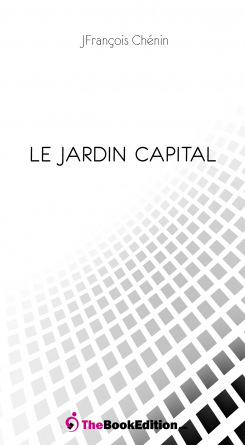 Le jardin capital