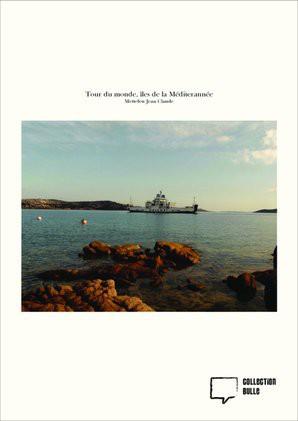 Tour du monde, îles de la Méditerannée
