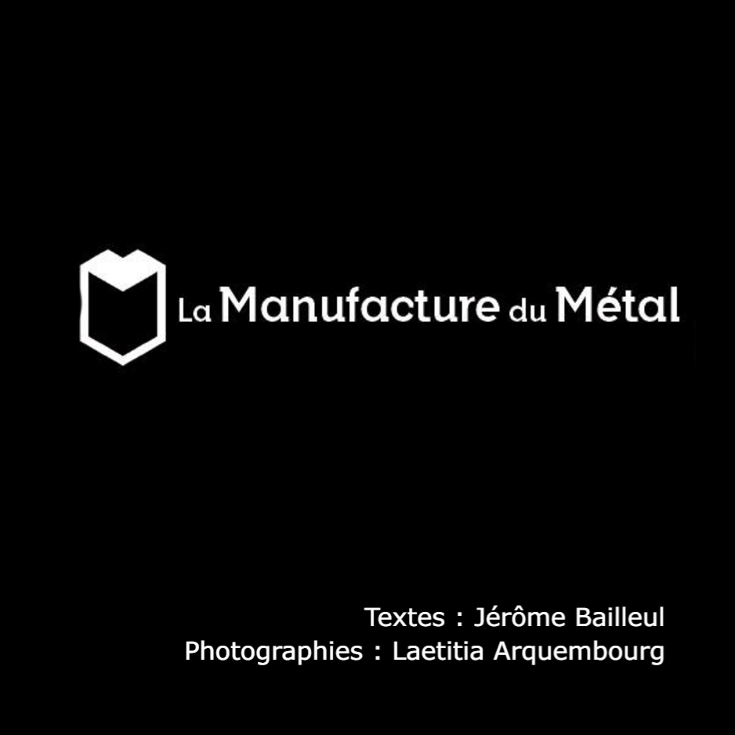 La manufacture du Métal