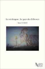 Le roi dragon : Le pays des Félivores