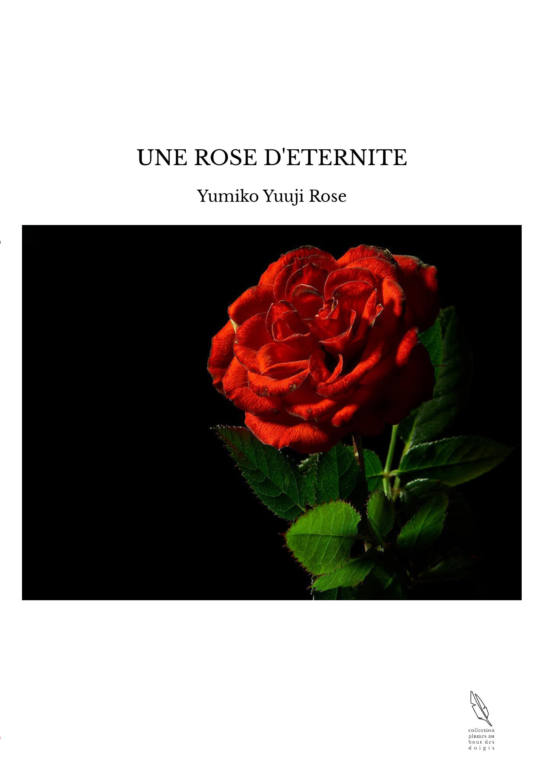 UNE ROSE D'ETERNITE