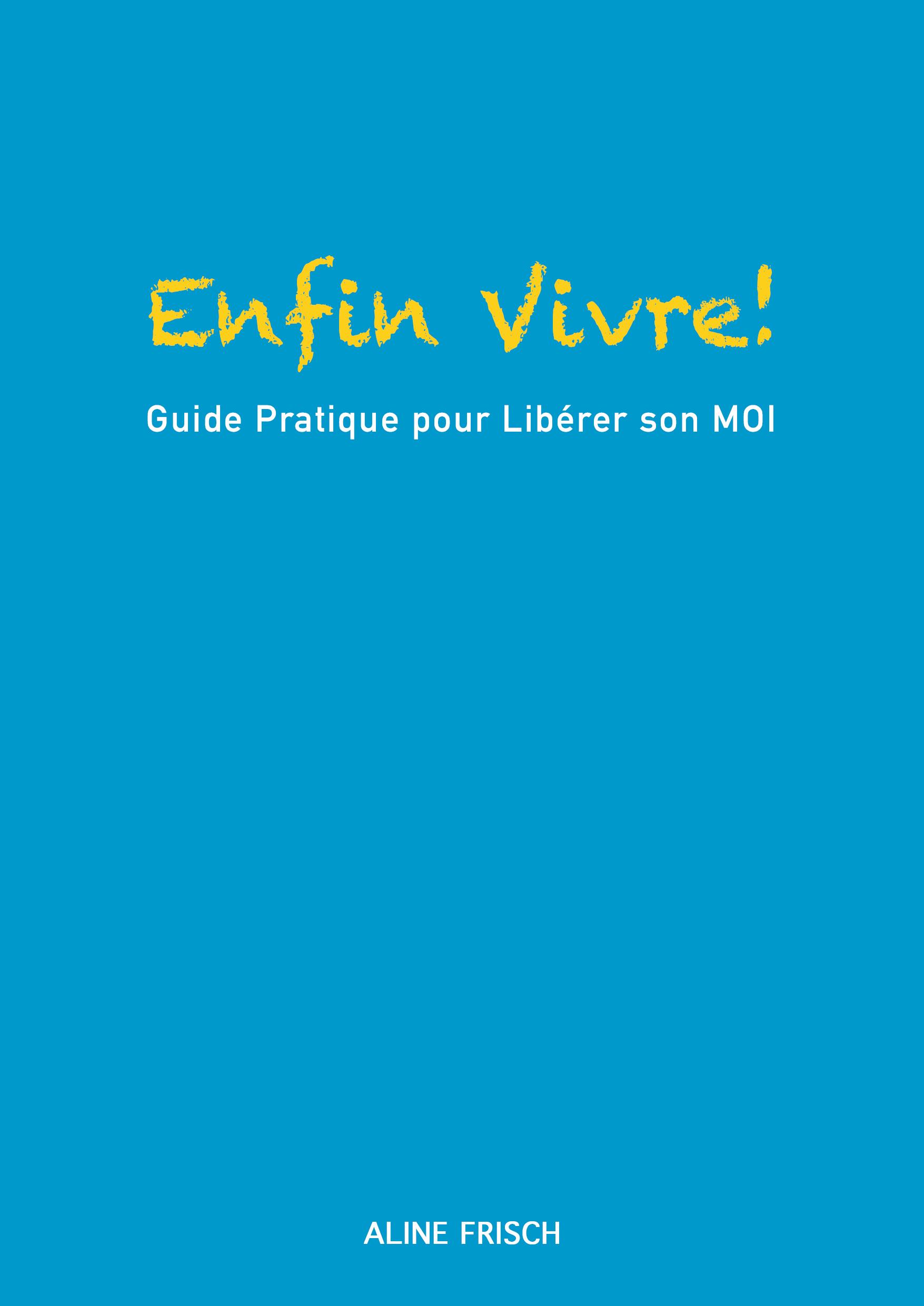 ENFIN VIVRE! (Version Bleue)
