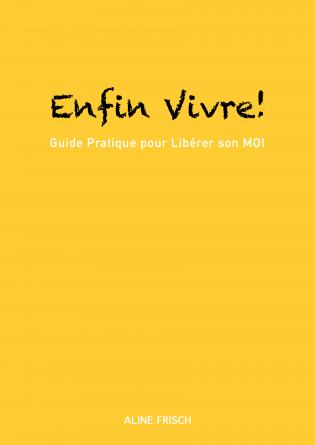 ENFIN VIVRE! (Version Jaune)
