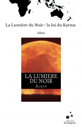La Lumière du Noir / la loi du Karma