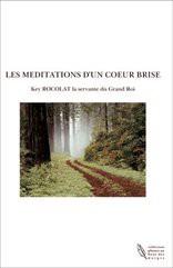 LES MEDITATIONS D'UN COEUR BRISE