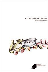 LE WAGON INFERNAL