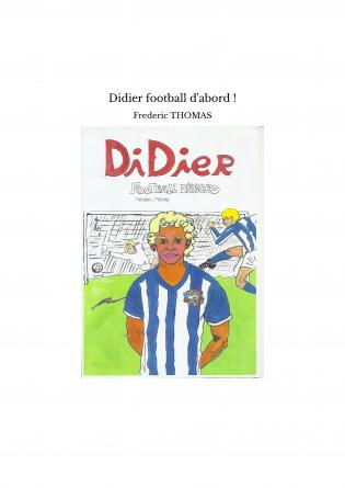 Didier football d'abord !