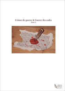 Crimes de guerre & Guerre des codes