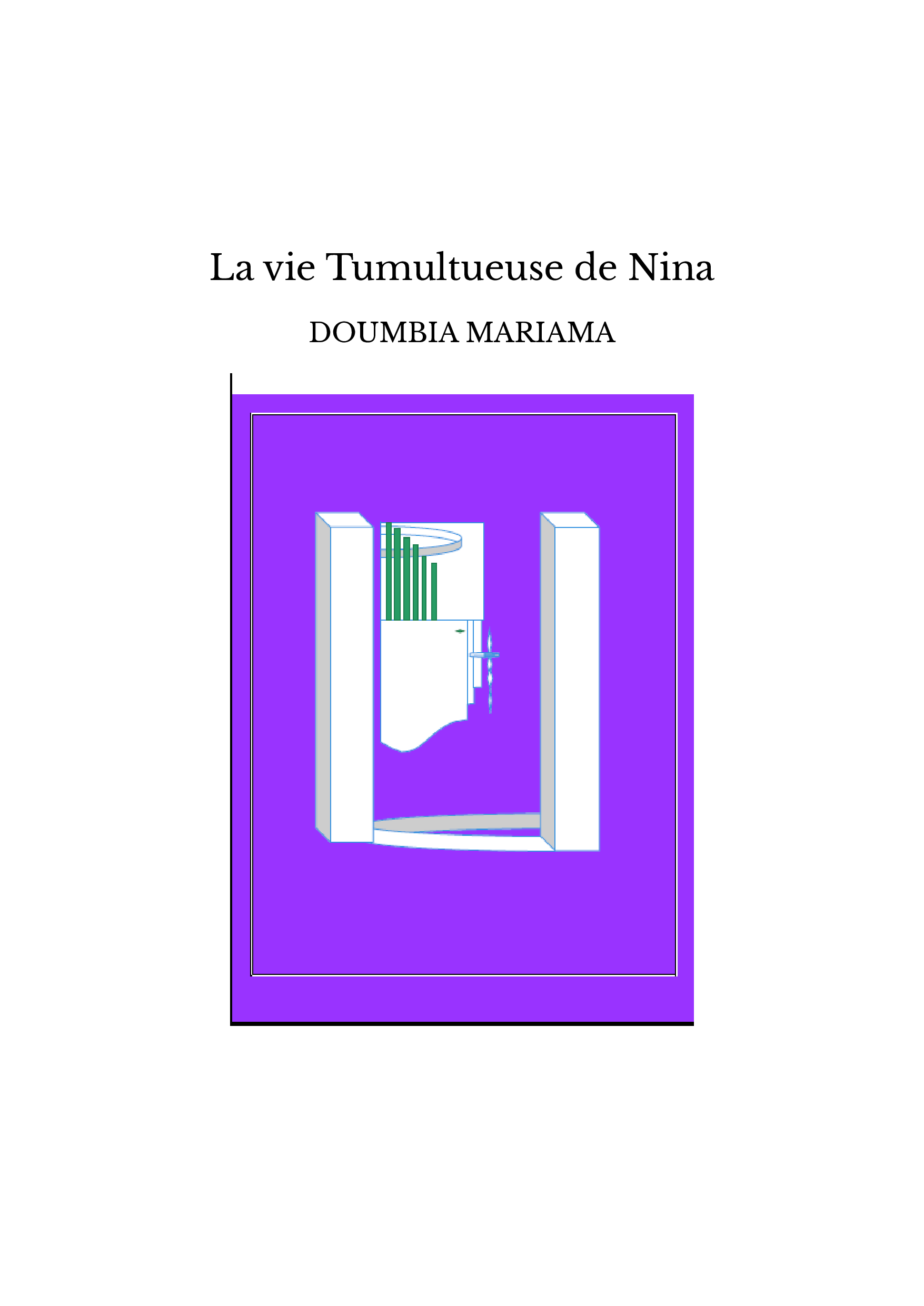 La vie Tumultueuse de Nina