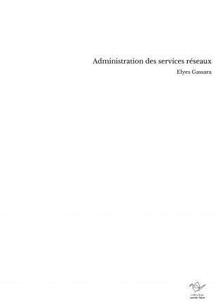 Administration des services réseaux