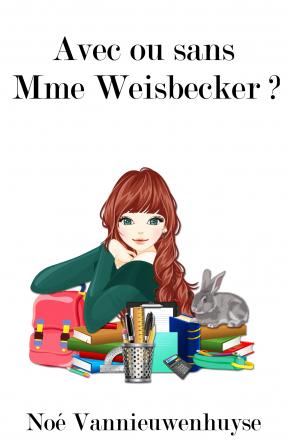 Avec ou sans Mme Weisbecker ?