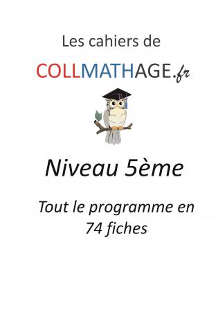 Les cahiers de COLLMATHAGE.fr - 5ème