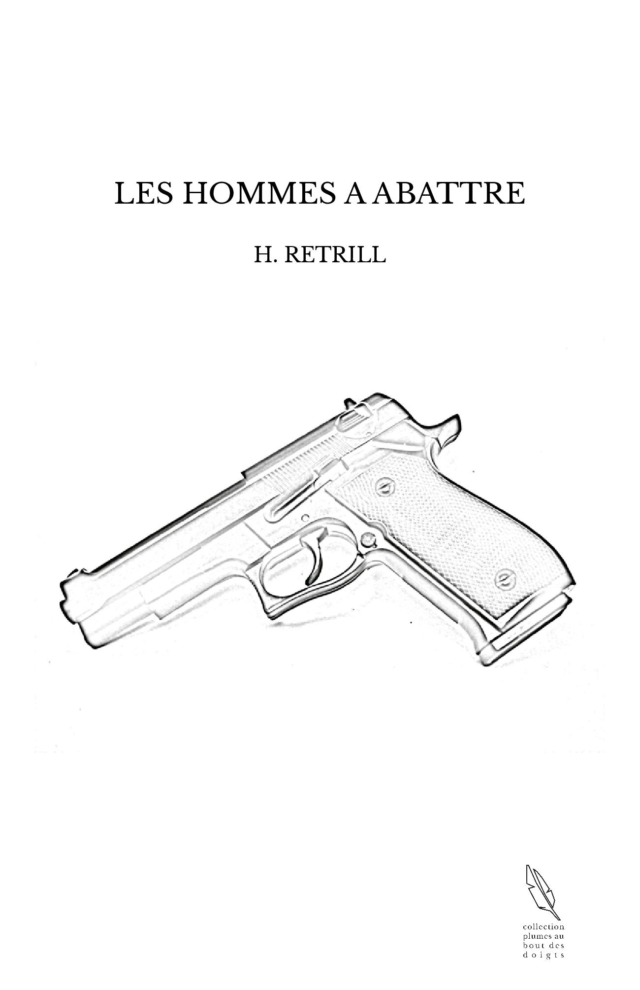 LES HOMMES A ABATTRE