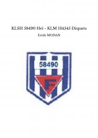 KLSH 58490 Hei - KLM 134545 Disparu